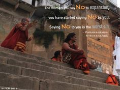 """The moment you accept """"no,"""" the moment you say 'no' to expansion, you have started saying 'no' to 'you'. Saying #no to you is the worst #sin. youtu.be/me714SUBFJk — Paramahamsa Nithyananda"""