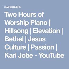 Two Hours of Worship Piano | Hillsong | Elevation | Bethel | Jesus Culture | Passion | Kari Jobe - YouTube