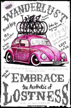Wanderlust, for the girls. :) Pink VW Bug LOADED with bikes set for a Cycling Road Trip. The perfect girl's getaway. Throw in good music, best friends, good food & coffee, new roads, new trails to ride....& gettin' LOST.