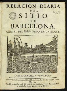 Relacion diaria del sitio de Barcelona, capital del principado de Cataluña. Gerona : en la imprenta de Gabriel Brò, 1714 (Biblioteca de Catalunya)