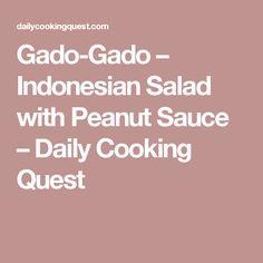 Gado-Gado – Indonesian Salad with Peanut Sauce – Daily Cooking Quest