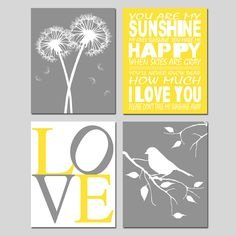 Yellow and Gray Nursery Art - Set of Four 8x10 Prints - You Are My Sunshine, LOVE, Birds in a Tree, Dandelions, Bird on a Branch. $65.00, via Etsy.
