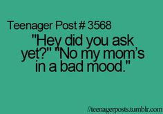 """THAT""""S RIGHT!!!!  And why is mom in a bad mood????"""