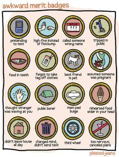 Socially Awkward Merit Badges ..I've earned them all, except the boner one..