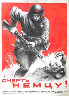 Death to the German ! Ww2 Propaganda Posters, Communist Propaganda, Socialist Realism, Soviet Art, Illustrations And Posters, History Books, Military History, World War Two, Retro