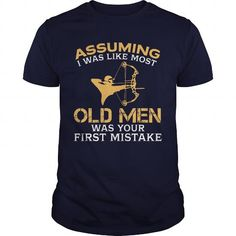 Assuming I Was Like Most Old Men Was Your First Mistake  Archery Shooting A Bow TShirt