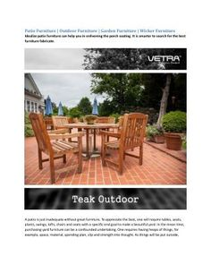 Idealize patio furniture can help you in enlivening the porch seating. It is smarter to search for the best furniture fabricate.