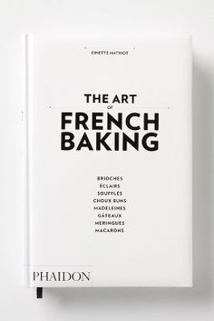 The Art Of French Baking.. I'd like this.