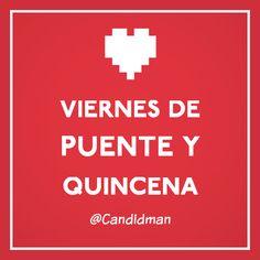 """""""Amo los #Viernes de #Puente y #Quincena"""". @candidman #Frases #Humor #Amor"""