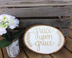 Grace Upon Grace custom wood slice wood hand painted hand