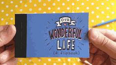 Our Wonderful Life (marriage proposal flipbook) - Ben Zurawski