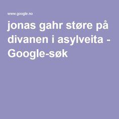 jonas gahr støre på divanen i asylveita - Google-søk