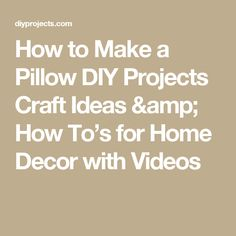 How to Make a Pillow DIY Projects Craft Ideas & How To's for Home Decor with Videos