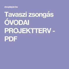 Tavaszi zsongás ÓVODAI PROJEKTTERV - PDF Creative Kids, Education, Nap, Free, Bambi, Halloween, Projects, Onderwijs, Learning
