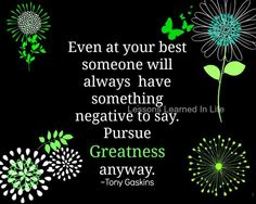 """Tony Gaskins — """"... pursue greatness anyway."""""""