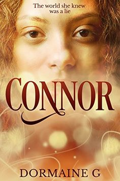 Connor by Dormaine G.   Connor's life takes a U-turn when she discovers her incredible abilities, and a whole new world opens up around her. Thrilled by her newfound powers, she soon realizes that being special often means being singled out - and not always by those with good intentions.  With a group of friends who share similar abilities, Connor sets on a path of discovery and adventure, as they try to find out more about their true self and origin.