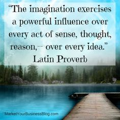 """""""The imagination exercises a powerful influence over every act of sense, thought, reason,-- over every idea.""""  Latin Proverb #Inspiration"""