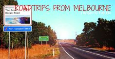 Road Trips From Melbourne I Wish I'd Taken - The Little Backpacker