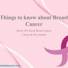 "Things to know about Breast Cancer Know All About Breast Cancer Causes & Preventions www.drelizabethpoynor.com   What Is Cancer? • The term ""cancer"" r. http://slidehot.com/resources/things-to-know-about-breast-cancer-causes.52224/"