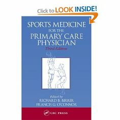 Sports Medicine for the Primary Care Physician, Third Edition by Richard B. Birrer. $11.73. Publication: June 25, 2004. Publisher: CRC Press; 3 edition (June 25, 2004). 936 pages. Edition - 3