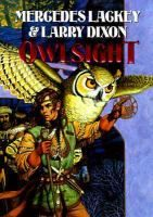 Owlsight / Mercedes Lackey & Larry Dixon. Taking refuge with the Hawkbrothers, Darian finds his life's calling as a Healing Adept. But even as he learns, Darian cannot escape the dangers of a tribe of barbarians approaching to sack and burn all that they can. YA/F/LAC
