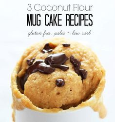 3 Coconut Flour Mug Cake Recipes, GF, paleo + low carb.  In the recipe, don't use maple syrup for low carb version. Use stevia, truvia, or erythritol instead.