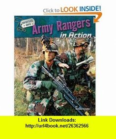 Army Rangers in Action (Special Ops) (9781597166324) Michael Sandler , ISBN-10: 1597166324  , ISBN-13: 978-1597166324 ,  , tutorials , pdf , ebook , torrent , downloads , rapidshare , filesonic , hotfile , megaupload , fileserve