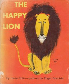 The Happy Lion by Louise Fatio, illustrated by Roger Duvoisin