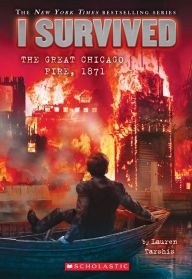 I Survived the Great Chicago Fire, 1871 (I Survived Series #11)