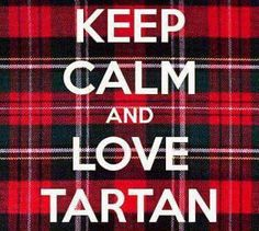 well, do it like i do. keep calm and jump up and down when you see tartan. i love tartan.