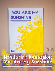 How cute is this! Hand Print Keepsake: You are my Sunshine!