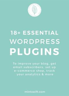 18+ essential WordPress plugins. To improve your blog, get email subscribers, set up e-commerce shop, track your analytics & more - MintSwift