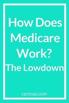 How Does Medicare Work? The Lowdown How Does Medicare Work? The Lowdown Retirement Strategies, Retirement Advice, Retirement Planning, Private Health Insurance, Health Insurance Companies, Dental Insurance, Life Insurance, Umbrella Insurance, Social Security Benefits