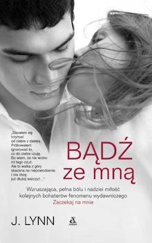 Druga część cyklu 'Czekam na ciebie' jest godną kontynuacją historii opisanej w 'Zaczekaj na mnie', choć główni bohaterowie są inni. Nie rozstajemy się jednak zbyt mocno z Camem i Avery. On wystąpi jako zazdrosny brat, ona - głos rozsądku. Brzmi nieźle? http://moznaprzeczytac.pl/badz-ze-mna-j-lynn/