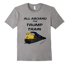 Amazon.com: All Aboard The Trump Train T-Shirt: Clothing