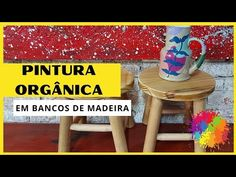 PINTURA ORGÂNICA em Bancos De Madeira - YouTube Diy Videos, Home Decor, Wooden Stools, Diy, Banks, Decoration Home, Room Decor, Home Interior Design, Home Decoration