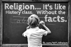 In Catholic school, they taught us like it was fact, its NOT, that is child abuse! I should have been learning ACTUAL history and ACTUAL facts.