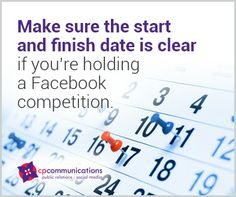 Make sure the start and finish date is clear if you're holding a Facebook competition | #101PRandSocialMediaTips | CP Communications