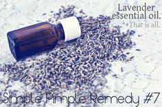 Make your unsightly pimple disappear with a dab of lavender essential oil. Don't go rubbing essential oils, without diluting them, all over your skin. But a drop of lavender or tea tree on an uncomfortably large pimple might be all the pimple remedy you'll need.