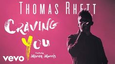 Thomas Rhett - Craving You (Static Version) ft. Maren Morris