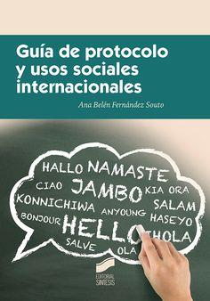 Guía de protocolo y usos sociales internacionales. Localización / Kokagunea: Planta 1 / Lehen solairua Signatura / Sinadura: 395 FER