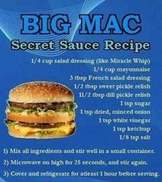 big mac sauce recipe, may have to try this when I have a craving for it and put it on a turkey burger Cat Recipes, Beef Recipes, Cooking Recipes, Recipies, Barbecue Sauce Recipes, Chicken Recipes, Secret Sauce Recipe, Big Mac Special Sauce Recipe, Arbys Sauce Recipe