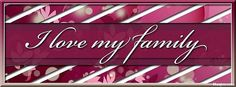 I love my family Best Images For Facebook, Cover Pics For Facebook, Fb Cover Photos, Facebook Profile, Timeline Photos, Twitter Cover Photo, Twitter Image, Fb Background, Cover Wallpaper