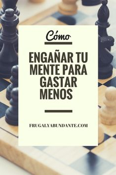 ENGAÑA A TU MENTE PARA GASTAR MENOS - FrugalyAbundante
