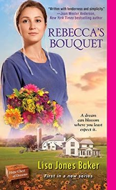 Maureen's Musings: Rebecca's Bouquet (Hope Chest of Dreams #1) by Lis...