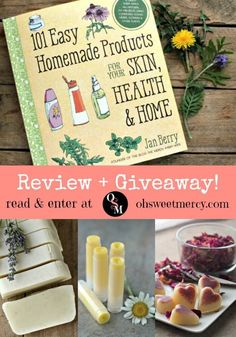 101 Easy Homemade Products for Your Skin, Health & Home by Jan Berry (The Nerdy Farm Wife). CLICK to read my review and enter the giveaway!