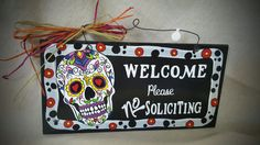 Skull Skeleton Sugar Skulls Dia De Los Muertos Welcome no soliciting wooden sign hand painted by gonepostal09 on Etsy