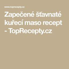 Zapečené šťavnaté kuřecí maso recept - TopRecepty.cz