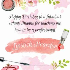 Happy birthday to my aunt and fellow lipstick enthusiast. Happy Birthday Aunt, Happy Birthday Images, Perfect Image, Thankful, Teaching, Lipstick, Happy Birthday Pictures, Lipsticks, Education
