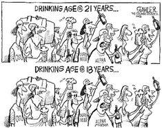 Best Should The Drinking Age Be Lowered From  To  Images  The Drinking Age Interesting Political Cartoon